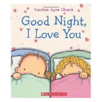 goodnight, i love you 英文原版 晚安,我爱你 儿童启蒙绘本