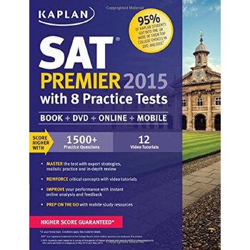 KAPLAN SAT PREMIER 2015 WITH 8 PRACTICE TESTS 开普兰2015年 SAT黄金版 练习册8套习题