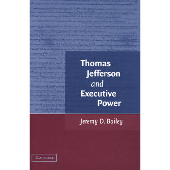 Thomas Jefferson and Executive Power托马斯-杰弗逊与行政权